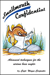 Smallmouth Confidential by Capt. Wayne Carpenter - smallmouth bass fishing tips